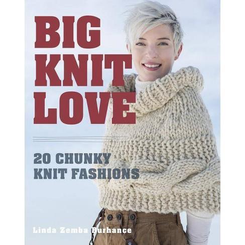 Big.Knit.Love. - by  Linda Zemba Burhance (Paperback) - image 1 of 1