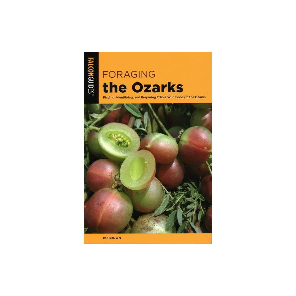 Foraging The Ozarks By Bo Brown Paperback