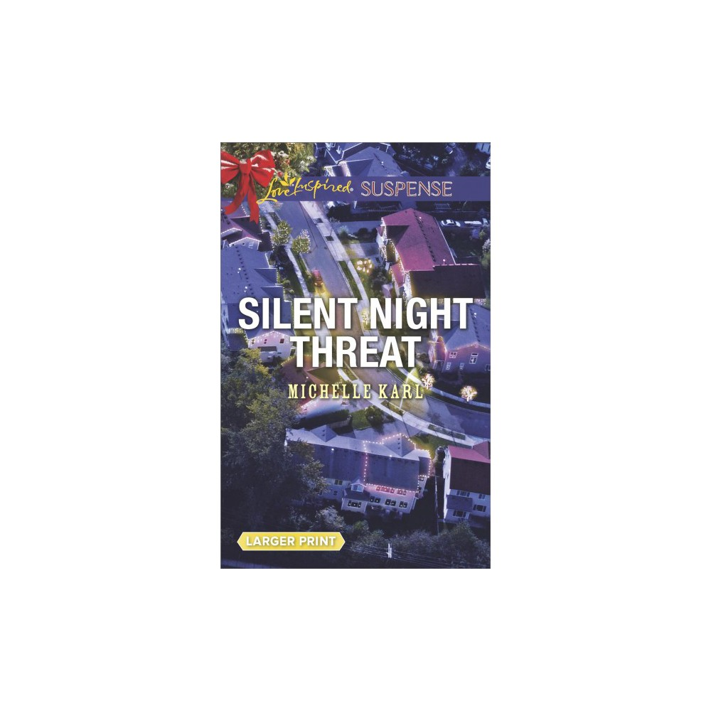 Silent Night Threat - Large Print by Michelle Karl (Paperback)
