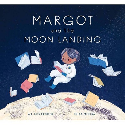 Margot and the Moon Landing - by  A C Fitzpatrick (Hardcover)