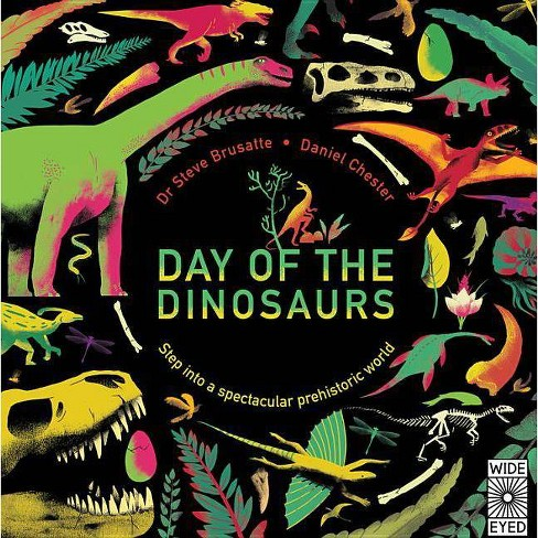 Day of the Dinosaurs - (Science X 10) by  Steve Brusatte (Hardcover) - image 1 of 1