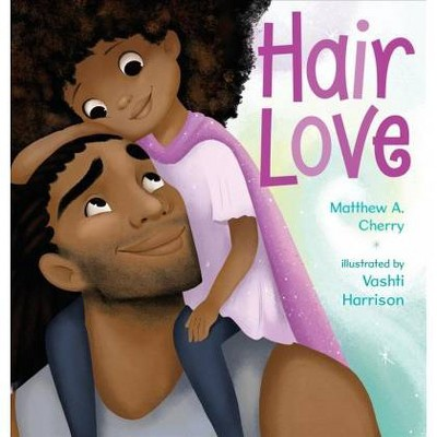 Hair Love - by Matthew A. Cherry & Vashti Harrison (School And Library)
