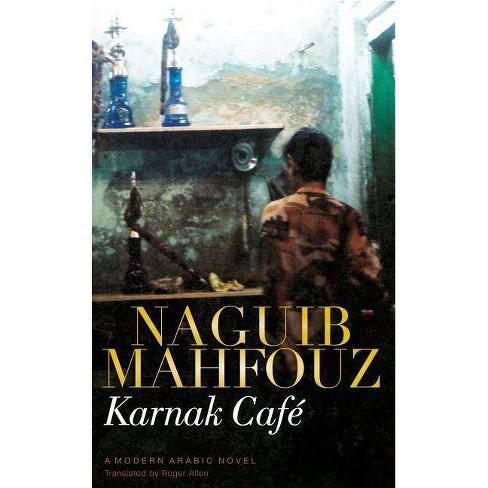 Karnak Caf� - by  Naguib Mahfouz (Hardcover) - image 1 of 1