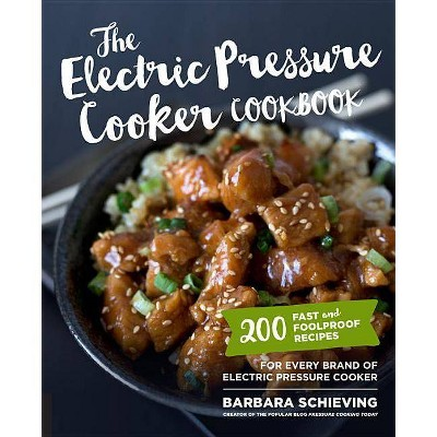 The Electric Pressure Cooker Cookbook - by  Barbara Schieving (Paperback)