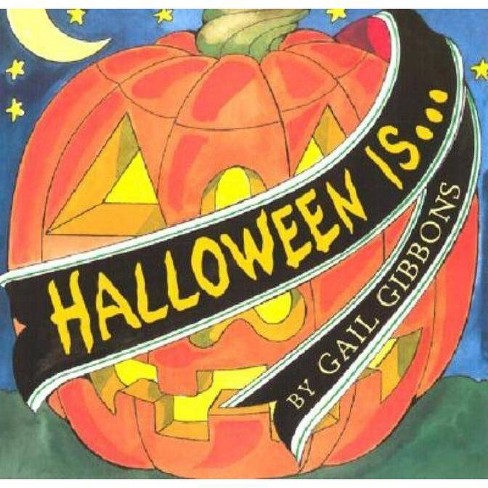 Halloween Is... - by  Gail Gibbons (Paperback) - image 1 of 1