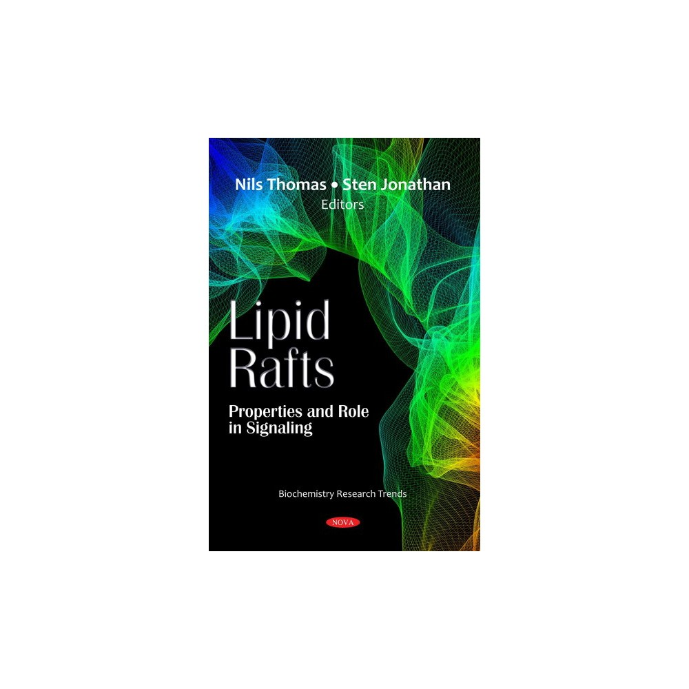 Lipid Rafts : Properties and Role in Signaling - (Paperback)