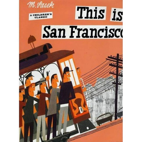 This Is San Francisco - (Artists Monographs) by  Miroslav Sasek (Hardcover) - image 1 of 1