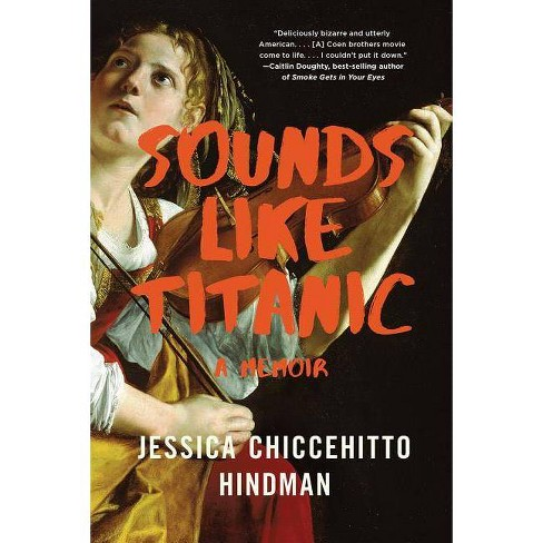 Sounds Like Titanic - by  Jessica Chiccehitto Hindman (Paperback) - image 1 of 1