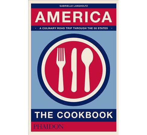 America : The Cookbook (Hardcover) (Gabrielle Langholtz) - image 1 of 1