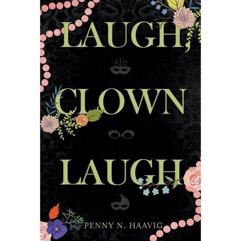 Laugh, Clown Laugh - by  Penny N Haavig (Paperback) - image 1 of 1