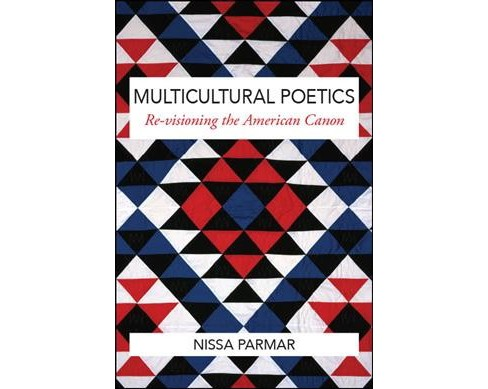 Multicultural Poetics : Re-visioning the American Canon (Hardcover) (Nissa Parmar) - image 1 of 1