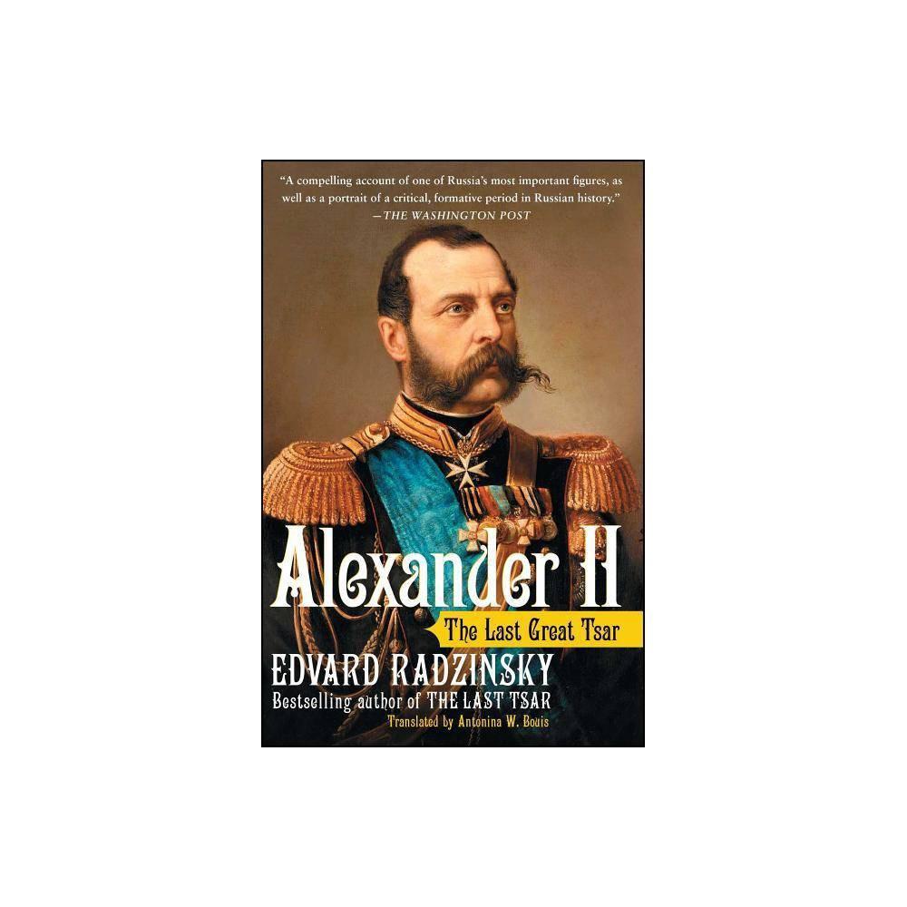 Alexander Ii By Edvard Radzinsky Paperback