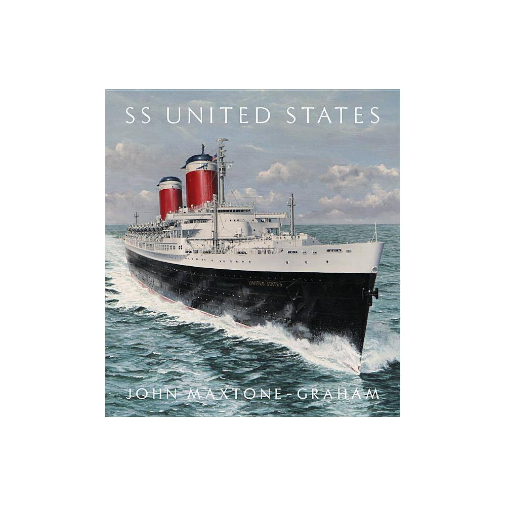 Ss United States By John Maxtone Graham Hardcover