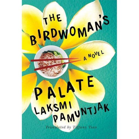 The Birdwoman's Palate - by  Laksmi Pamuntjak (Paperback) - image 1 of 1