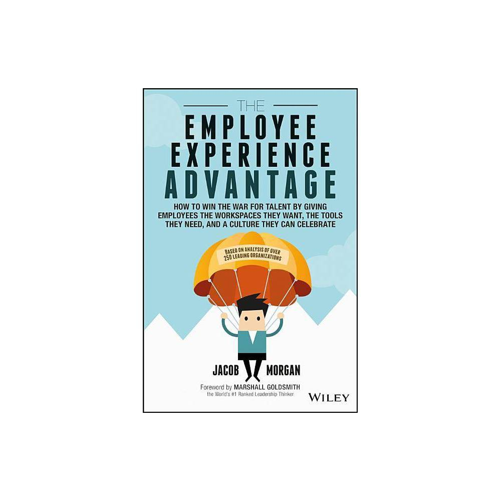 The Employee Experience Advantage By Jacob Morgan Hardcover
