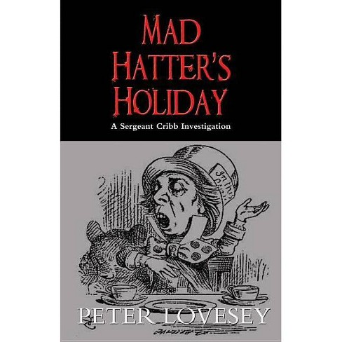 Mad Hatter's Holiday - (Sergeant Cribb Investigation) by  Peter Lovesey (Paperback) - image 1 of 1