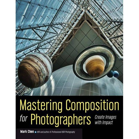 Mastering Composition for Photographers - (Paperback) - image 1 of 1