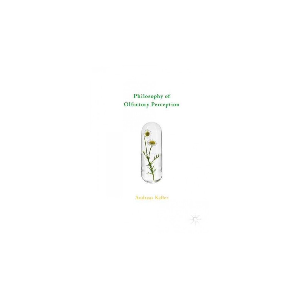 Philosophy of Olfactory Perception (Hardcover) (Andreas Keller)