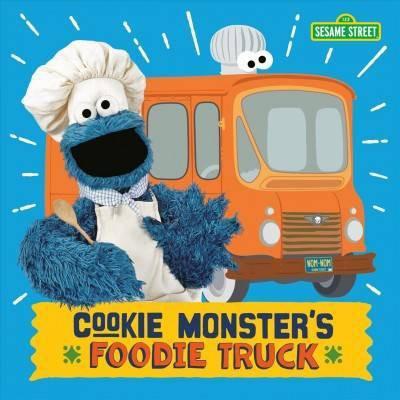Cookie Monster's Foodie Truck (Sesame Street)- by Naomi Kleinberg (Board Book)