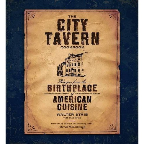 The City Tavern Cookbook - by  Walter Staib (Hardcover) - image 1 of 1
