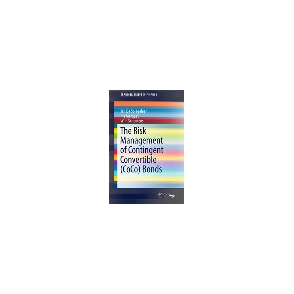 Risk Management of Contingent Convertible Bonds - (Paperback)