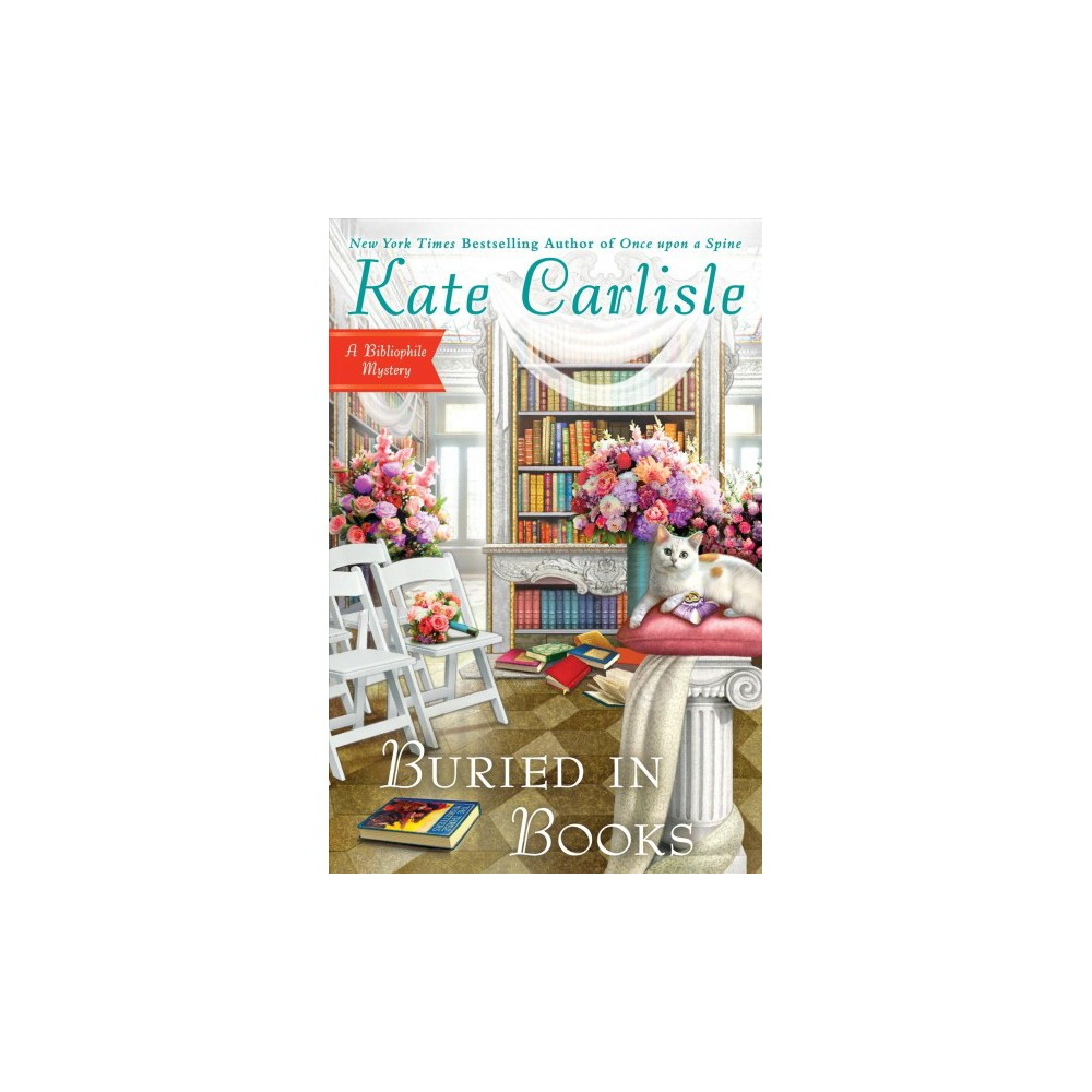 Buried in Books - (Bibliophile Mysteries) by Kate Carlisle (Hardcover)