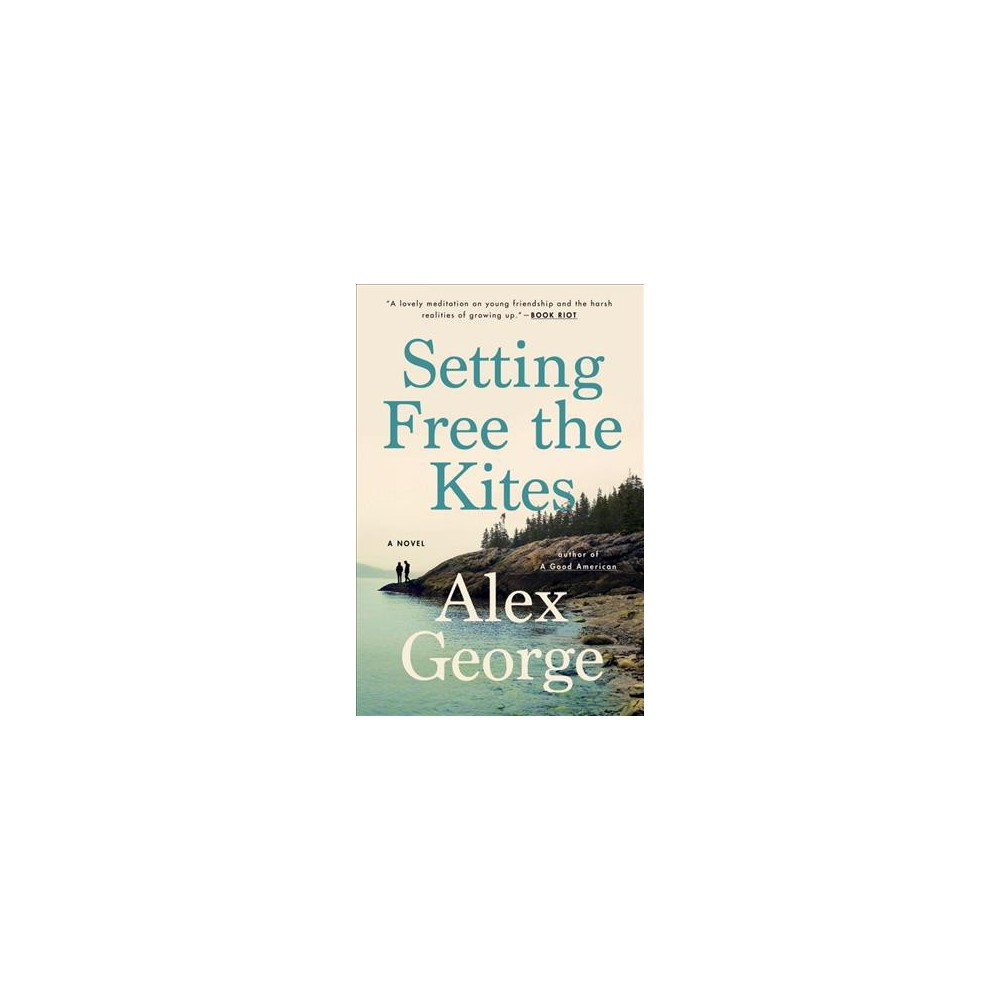 Setting Free the Kites - Reprint by Alex George (Paperback)