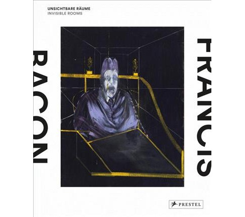 Francis Bacon : Unsichtbare Raume / Invisible Rooms (Bilingual) (Hardcover) - image 1 of 1