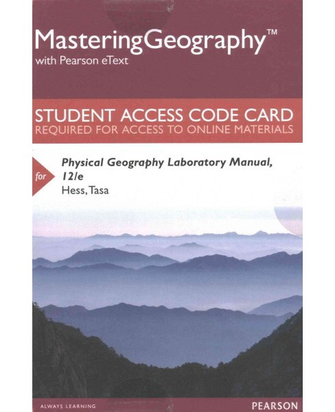 Physical Geography MasteringGeography With Pearson eText Access Code (Hardcover) (Darrel Hess & Tasa) - image 1 of 1