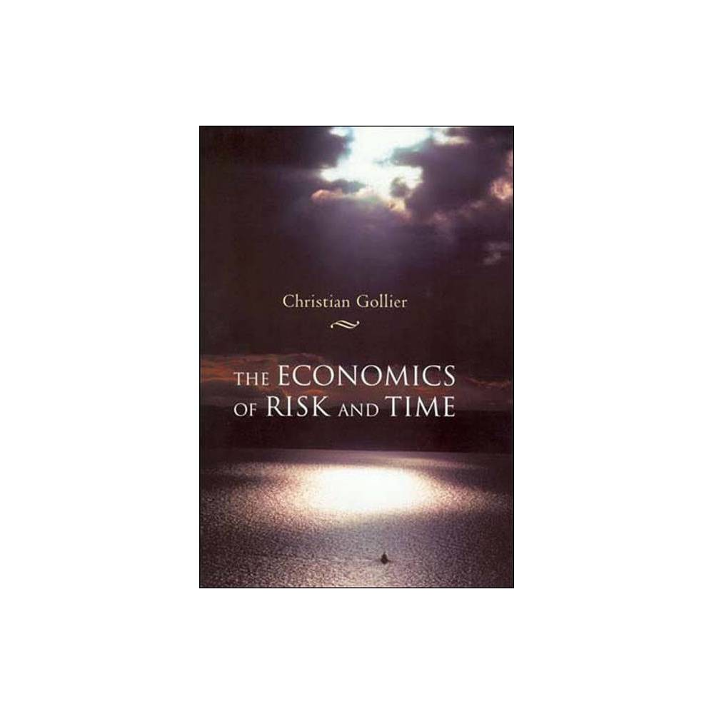 The Economics Of Risk And Time Mit Press By Christian Gollier Paperback