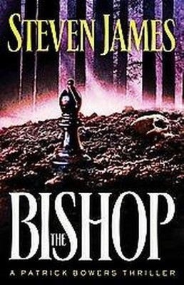 The Bishop ( The Bowers Files) (Paperback) by Steven James