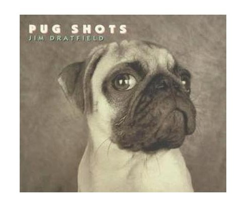 Pug Shots (Hardcover) - image 1 of 1
