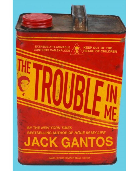 Trouble in Me (Hardcover) (Jack Gantos) - image 1 of 1