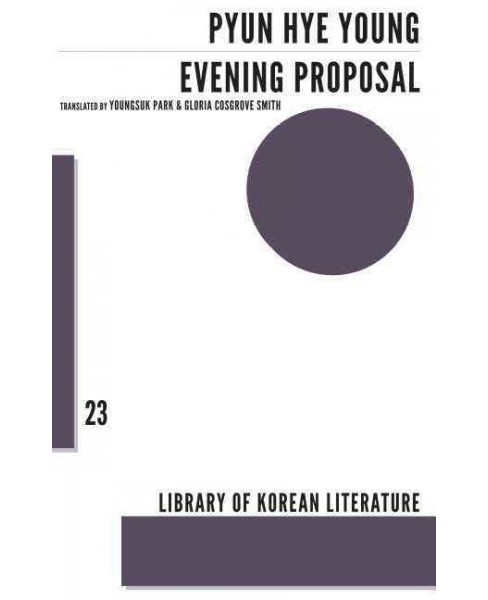 Evening Proposal : Stories (Paperback) (Pyun Hye Young) - image 1 of 1
