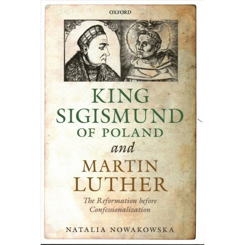 king sigismund of poland and martin luther the reformation before