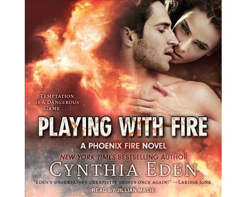 Playing With Fire -  Unabridged (Phoenix Fire) by Cynthia Eden (CD/Spoken Word) - image 1 of 1