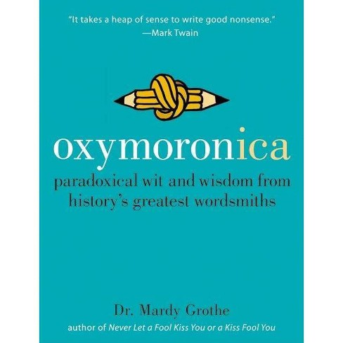 Oxymoronica - by  Mardy Grothe (Hardcover) - image 1 of 1