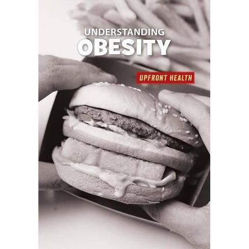 Understanding Obesity - (21st Century Skills Library: Upfront Health) by  Matt Chandler (Paperback) - image 1 of 1