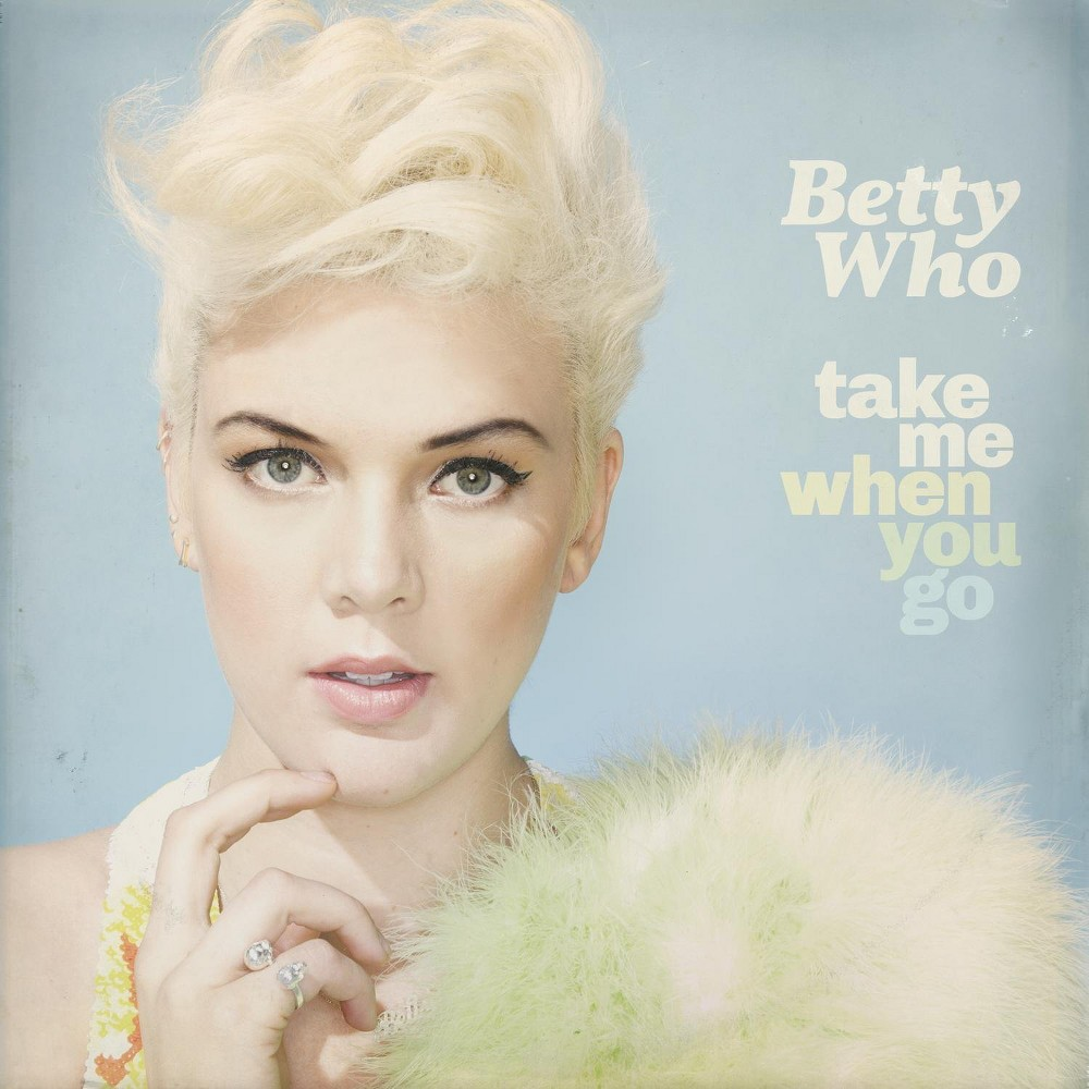 Betty Who - Take Me When You Go (CD)