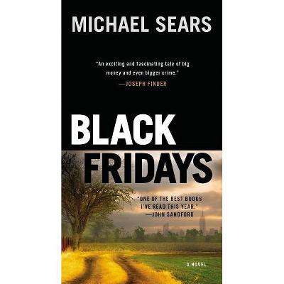Black Fridays - (Jason Stafford Novel) by  Michael Sears (Paperback)