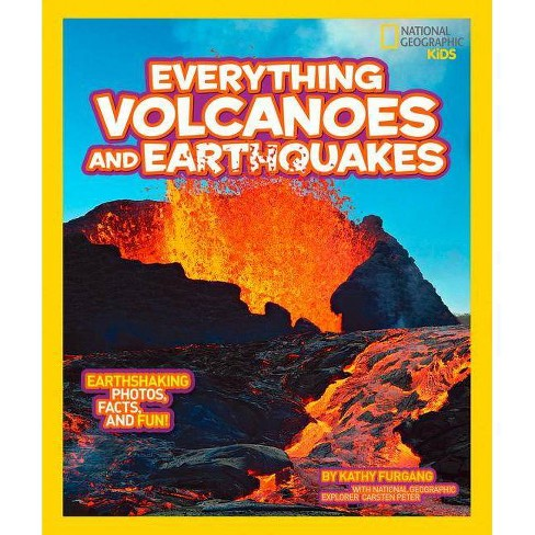 National Geographic Kids Everything Volcanoes and Earthquakes - by  Kathy Furgang (Paperback) - image 1 of 1