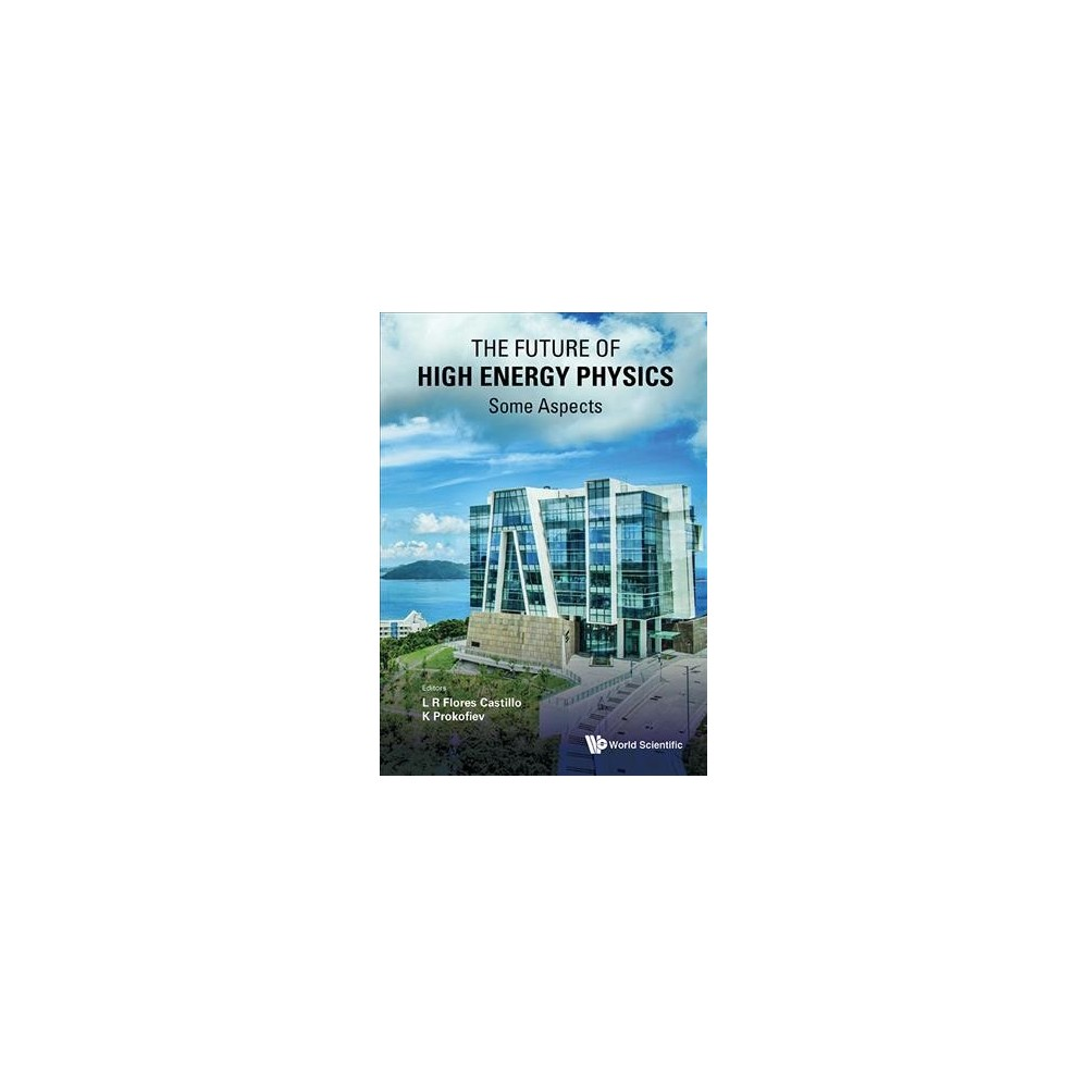 Future of High Energy Physics : Some Aspects (Hardcover)
