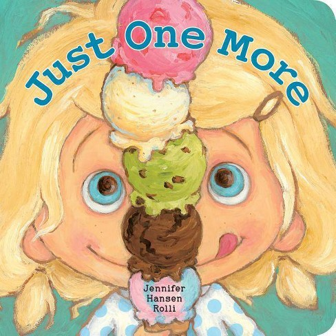 Just One More - by  Jennifer Hansen Rolli (Hardcover) - image 1 of 1