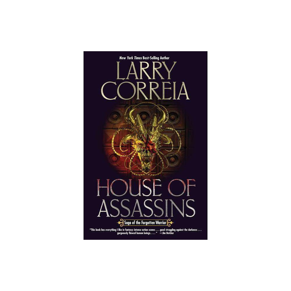 House Of Assassins Volume 2 Saga Of The Forgotten Warrior By Larry Correia Hardcover