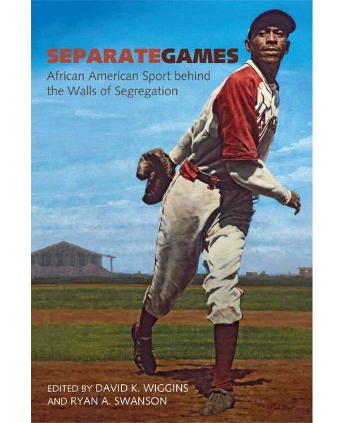 Separate Games : African American Sport Behind the Walls of Segregation (Hardcover) - image 1 of 1