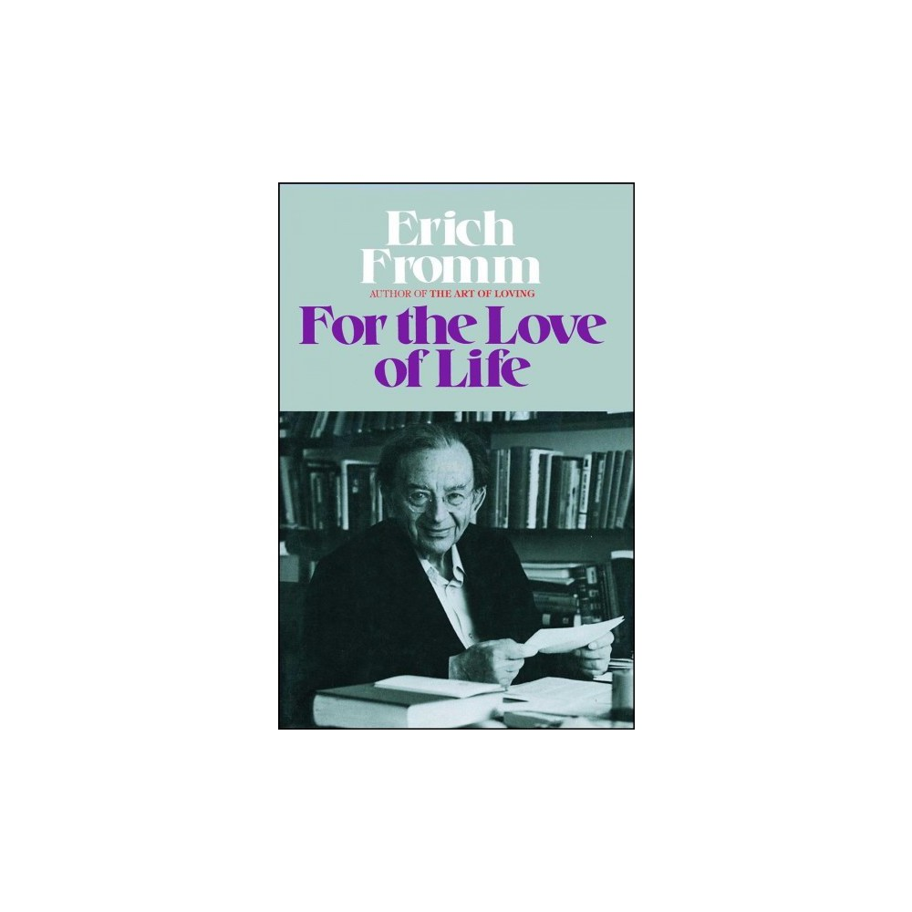 For the Love of Life - Reprint by Erich Fromm (Paperback)
