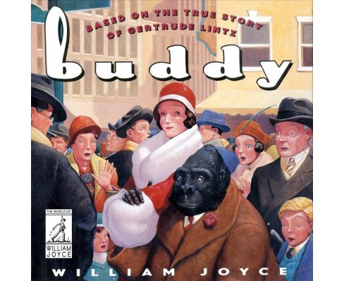 Buddy : Based on the True Story of Gertrude Lintz -  Reissue by William Joyce (School And Library) - image 1 of 1