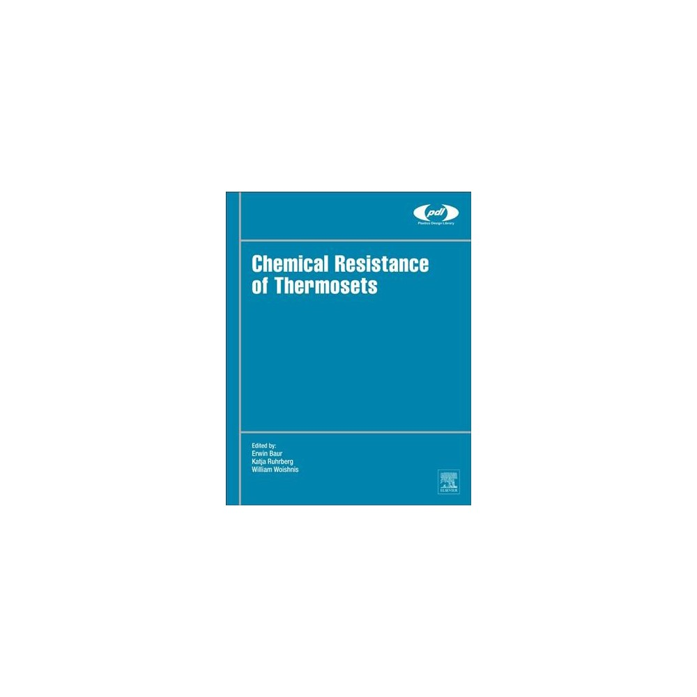 Chemical Resistance of Thermosets - (Plastics Design Library) (Hardcover)