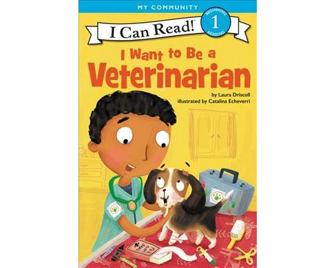 I Want to Be a Veterinarian -  (I Can Read. Level 1) by Laura Driscoll (Hardcover) - image 1 of 1