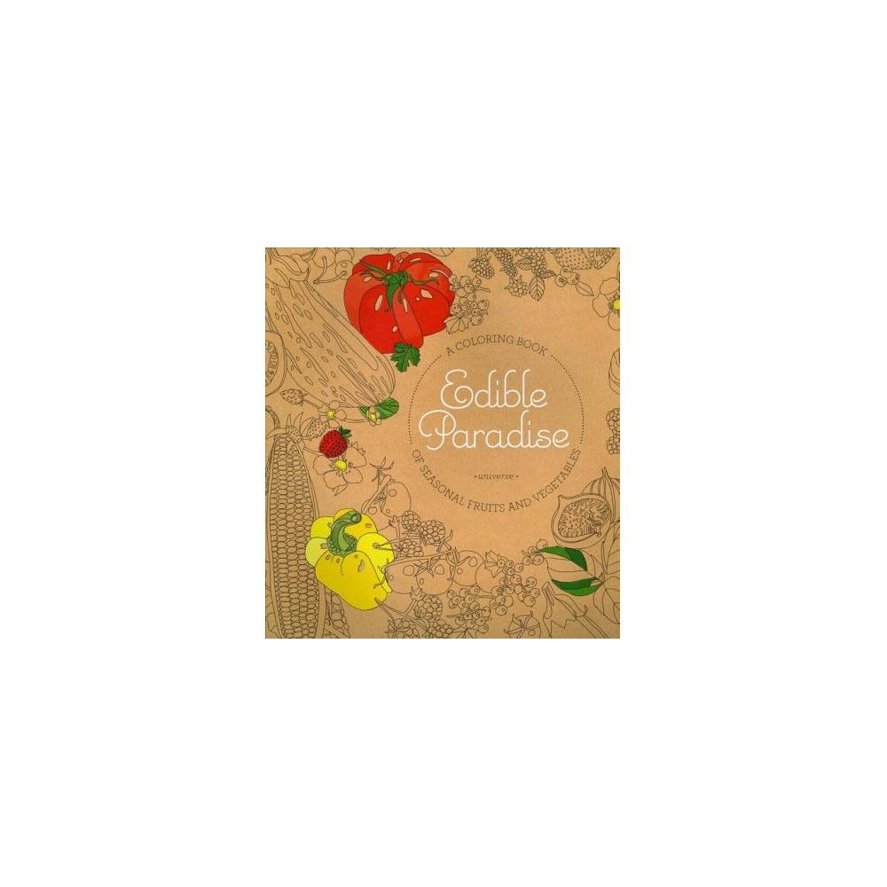 Edible Paradise : A Coloring Book of Seasonal Fruits and Vegetables - Reissue (Paperback)